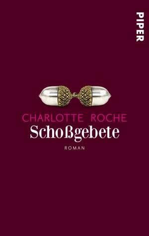 Schoßgebete de Charlotte Roche