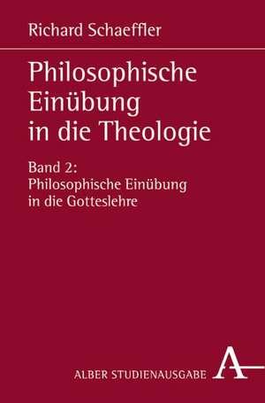 Philosophische Einübung in die Theologie 2 de Richard Schaeffler