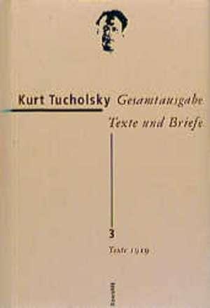 Gesamtausgabe 3. Texte 1919