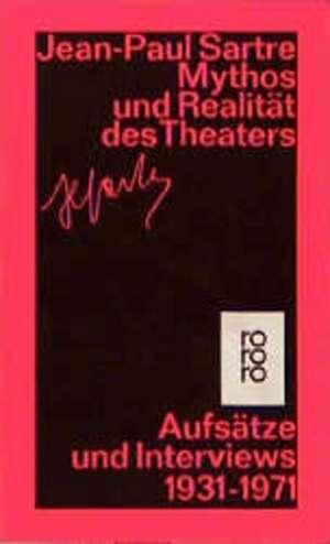 Mythos und Realitaet des Theaters