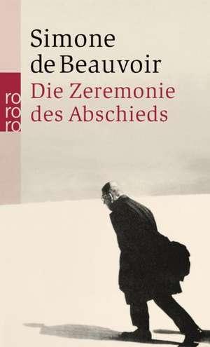 Die Zeremonie des Abschieds und Gespraeche mit Jean-Paul Sartre