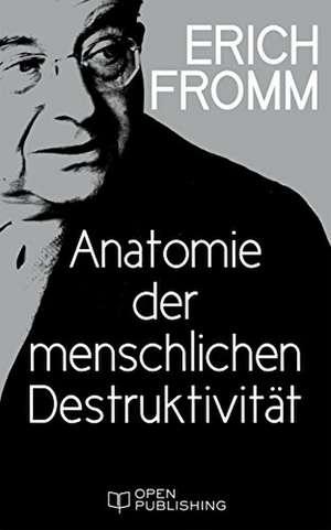 Anatomie der menschlichen Destruktivitaet