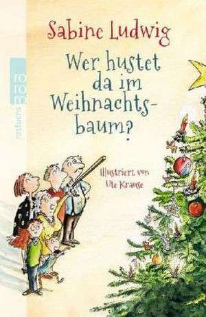 Wer hustet da im Weihnachtsbaum? de Sabine Ludwig