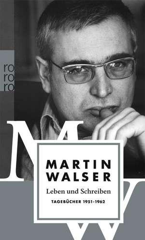 Leben und Schreiben. Tagebuecher 1951-1962
