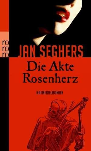 Die Akte Rosenherz de Jan Seghers