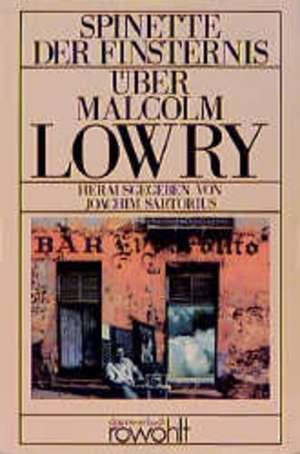 Spinette der Finsternis. UEber Malcolm Lowry