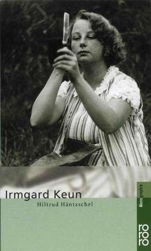Irmgard Keun de Hiltrud Häntzschel