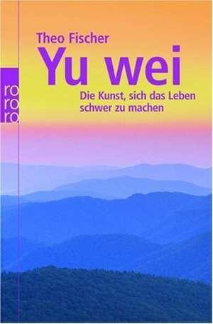 Yu wei de Theo Fischer