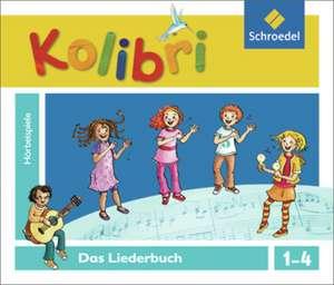 Kolibri: Liederbuch. Hoerbeispiele zum Liederbuch 1-4. CD