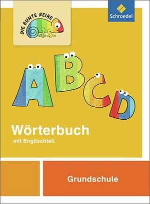 Die bunte Reihe. Deutsch. Wörterbuch