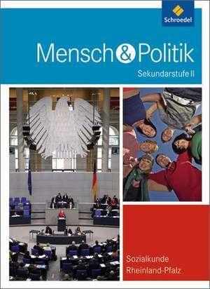 Mensch und Politik. Schuelerband. Rheinland-Pfalz
