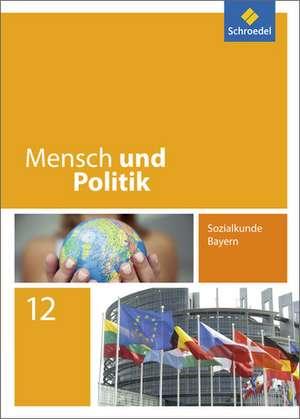 Mensch und Politik 12. Schülerband. Bayern de Christian Raps