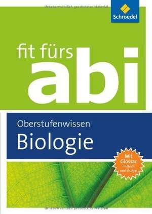 Fit fuers Abi. Biologie Oberstufenwissen