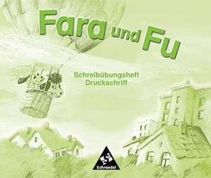 Fara und Fu. Schreibuebungsheft Druckschrift