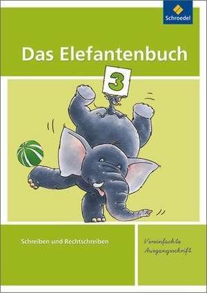 Das Elefantenbuch 3. Arbeitsheft. Vereinfachte Ausgangsschrift