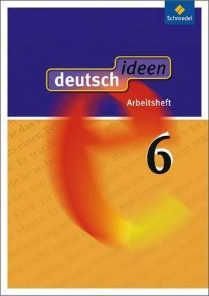 deutsch.ideen 6. Arbeitsheft. Allgemeine Ausgabe