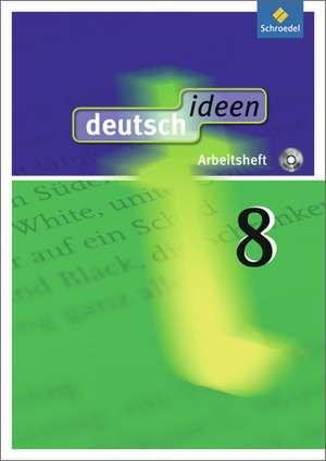 deutsch ideen 8. Arbeitsheft 8 (mit CD-ROM). Allgemeine Ausgabe