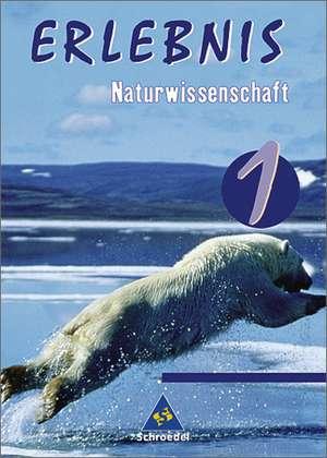 Erlebnis 1 - Naturwissenschaft / Schuelerband Berlin, Hamburg und Schleswig-Holstein