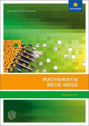 Mathematik Neue Wege SII. Arbeitsbuch. Stochastik. Mit CD-ROM