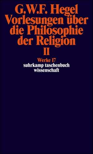 Vorlesungen ueber die Philosophie der Religion II