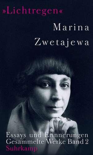Ausgewählte Werke »Lichtregen« de Marina Zwetajewa