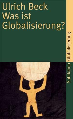 Was ist Globalisierung? de Ulrich Beck