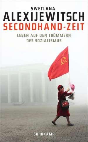 Secondhand-Zeit de Swetlana Alexijewitsch