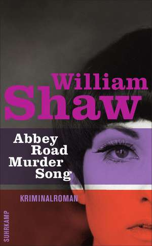 Abbey Road Murder Song de William Shaw
