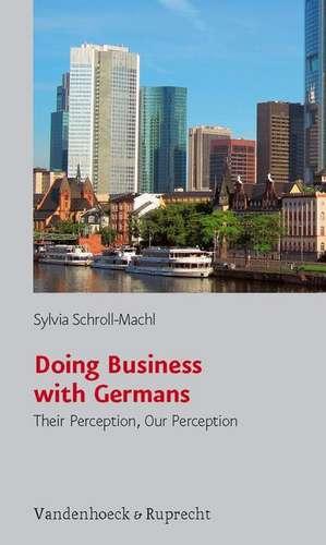 Doing Business with Germans de Sylvia Schroll-Machl