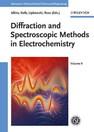Diffraction and Spectroscopic Methods in Electrochemistry de Richard C. Alkire