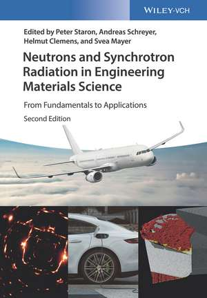 Neutrons and Synchrotron Radiation in Engineering Materials Science: From Fundamentals to Applications de Peter Staron
