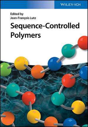 Sequence–Controlled Polymers