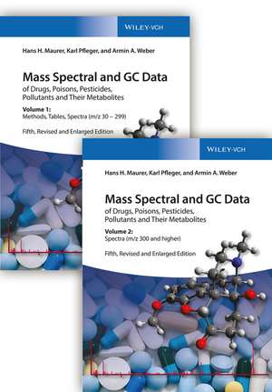 Mass Spectral and GC Data of Drugs, Poisons, Pesticides, Pollutants, and Their Metabolites de Hans H. Maurer