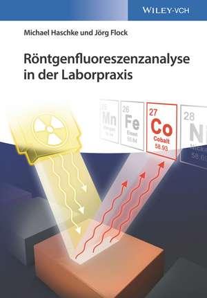 Röntgenfluoreszenzanalyse in der Laborpraxis de Michael Haschke