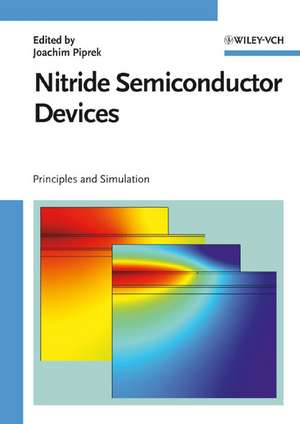 Nitride Semiconductor Devices: Principles and Simulation de Joachim Piprek