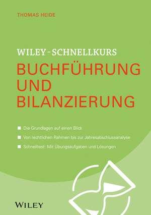 Wiley–Schnellkurs Buchführung und Bilanzierung de Thomas Heide