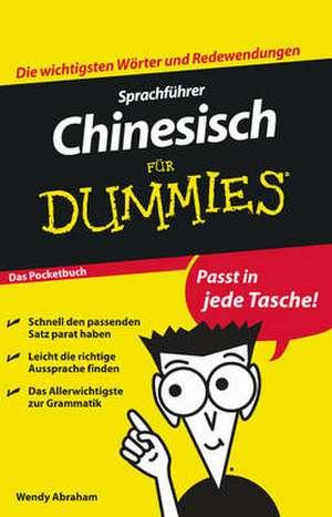 Sprachfuhrer Chinesisch fur Dummies Das Pocketbuch de Wendy Abraham