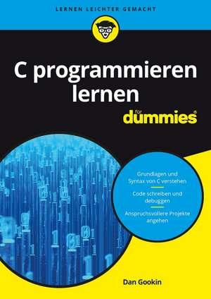 C programmieren lernen für Dummies de Dan Gookin