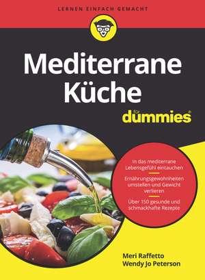 Mediterrane Küche für Dummies de Meri Raffetto