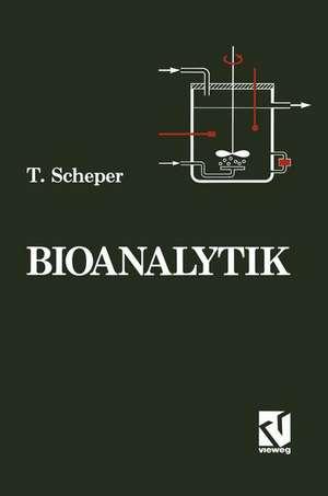 Bioanalytik: Messung des Zellzustands und der Zellumgebung in Bioreaktoren de Thomas Scheper