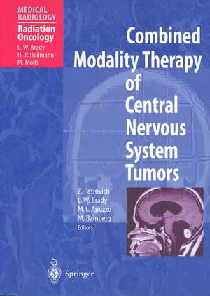 Combined Modality Therapy of Central Nervous System Tumors de Zbigniew Petrovich