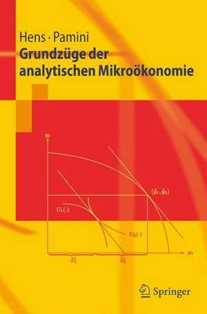 Grundzüge der analytischen Mikroökonomie de Thorsten Hens