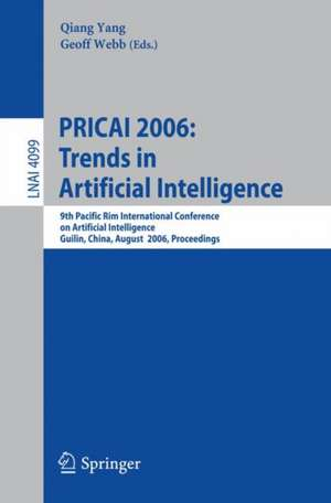 PRICAI 2006: Trends in Artificial Intelligence: 9th Pacific Rim International Conference on Artificial Intelligence, Guilin, China, August 7-11, 2006, Proceedings de Quiang Yang