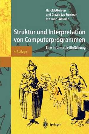 Struktur und Interpretation von Computerprogrammen: Eine Informatik-Einführung de S. Daniels-Herold