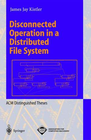 Disconnected Operation in a Distributed File System de James J. Kistler