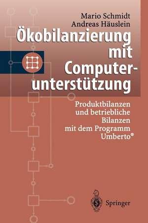 Ökobilanzierung mit Computerunterstützung: Produktbilanzen und betriebliche Bilanzen mit dem Programm Umberto® de Mario Schmidt