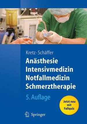 Anästhesie, Intensivmedizin, Notfallmedizin, Schmerztherapie de Franz-Josef Kretz