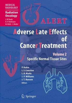 ALERT • Adverse Late Effects of Cancer Treatment: Volume 2: Normal Tissue Specific Sites and Systems de Philip Rubin