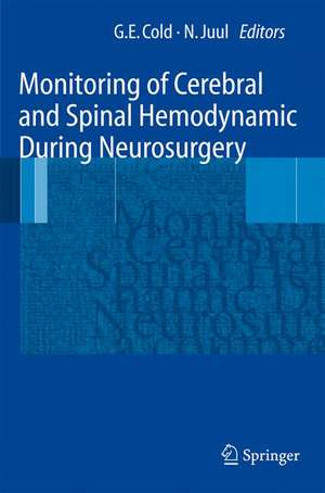Monitoring of Cerebral and Spinal Haemodynamics during Neurosurgery de Georg E. Cold