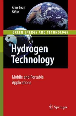 Hydrogen Technology: Mobile and Portable Applications de Aline Léon